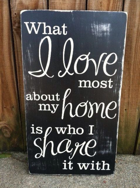 I Love My Home And The People Shared With It Home Decor Trends Love Home Wood Signs