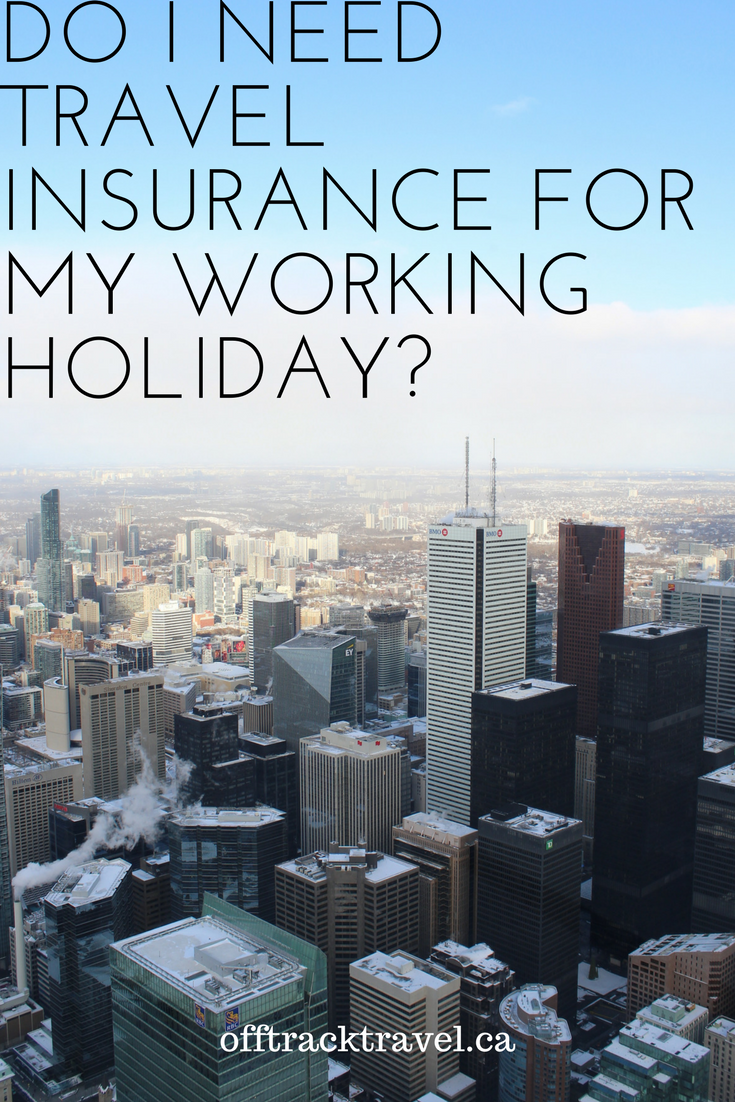 Do I Need Travel Insurance For My Working Holiday Best Travel