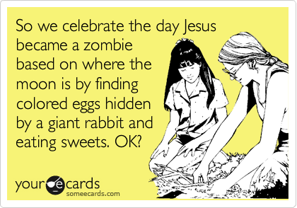 ab4e7677c6 really enjoying this weird fact that technically Jesus was the first Zombie  ever lol  excited