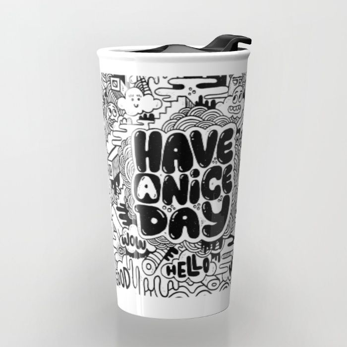 HAVE A NICE DAY Travel Mug by Matthew Taylor Wilson | Society6