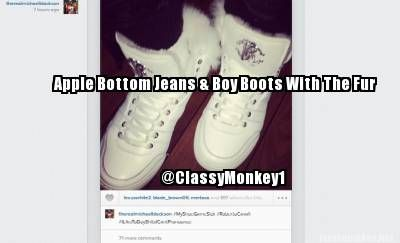 Apple Bottom Jeans & Boy Boots With The Fur. #MyShoeGameSick ...