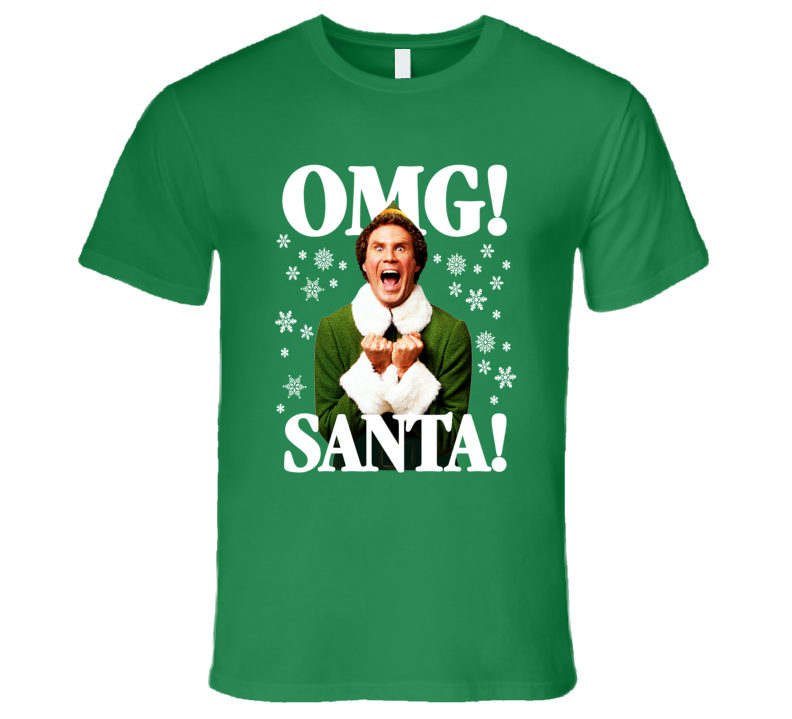Elf OMG! SANTA! Buddy-The-Elf Christmas T-Shirt | Christmas ...