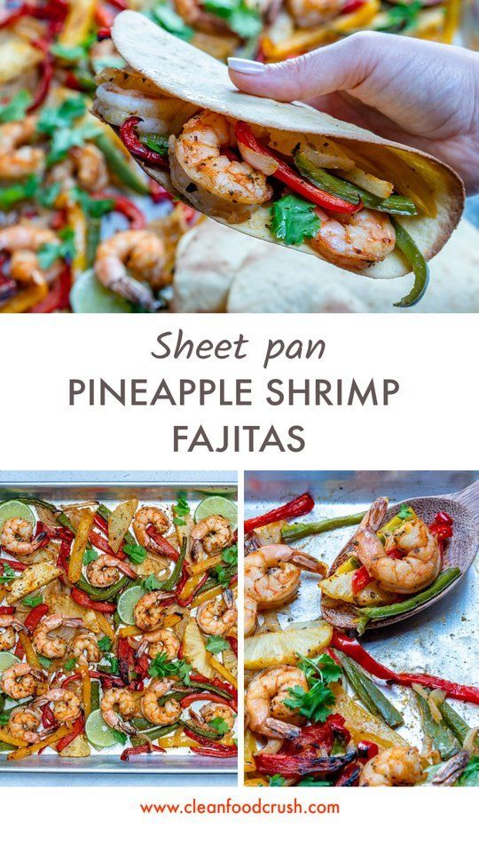 Sheet-Pan Pineapple + Shrimp Fajitas #cleaneating
