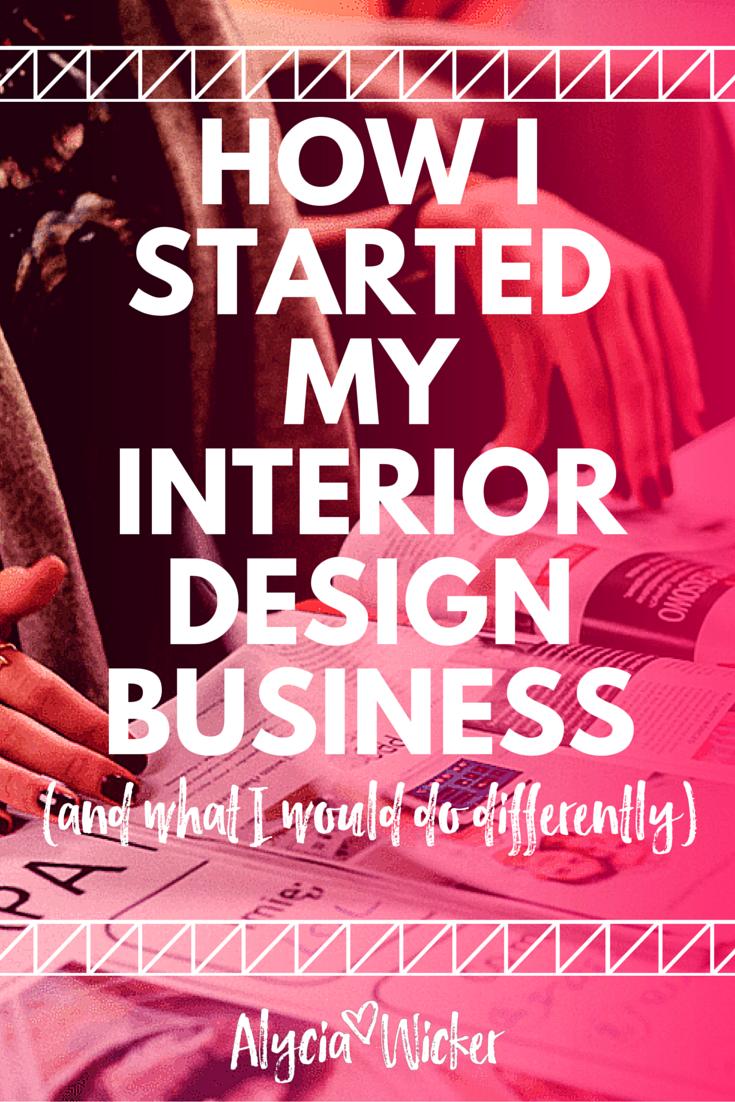 10 Things I Wish I Knew When I Started My Interior Design Business ...