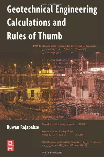 Geotechnical Engineering Calculations And Rules Of Thumb By Ruwan Rajapakse 61 78 Publisher Bu With Images Geotechnical Engineering Engineering Civil Engineering Books