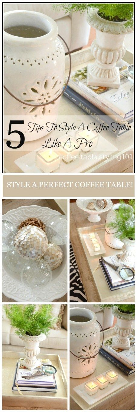 5 TIPS TO STYLE A COFFE TABLE LIKE A PRO-easy, doable tips to perfect styling every time-stonegableblog.com