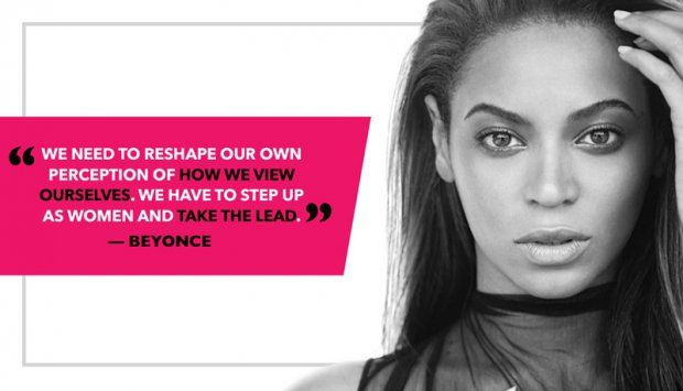 We Need To Reshape Our Own Perception Of How We View Ourselves Step Up As Women And Take The Lead Bey Gender Equality Quotes Womens Equality Feminist Quotes