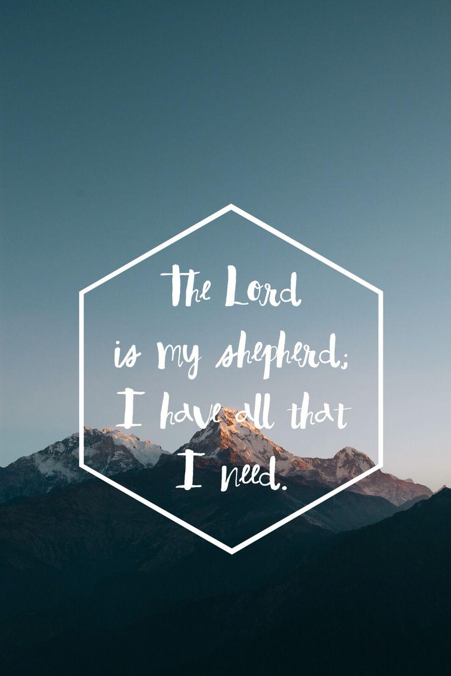 Iphone Wallpaper The Lord Is My Shepherd Lord Is My Shepherd