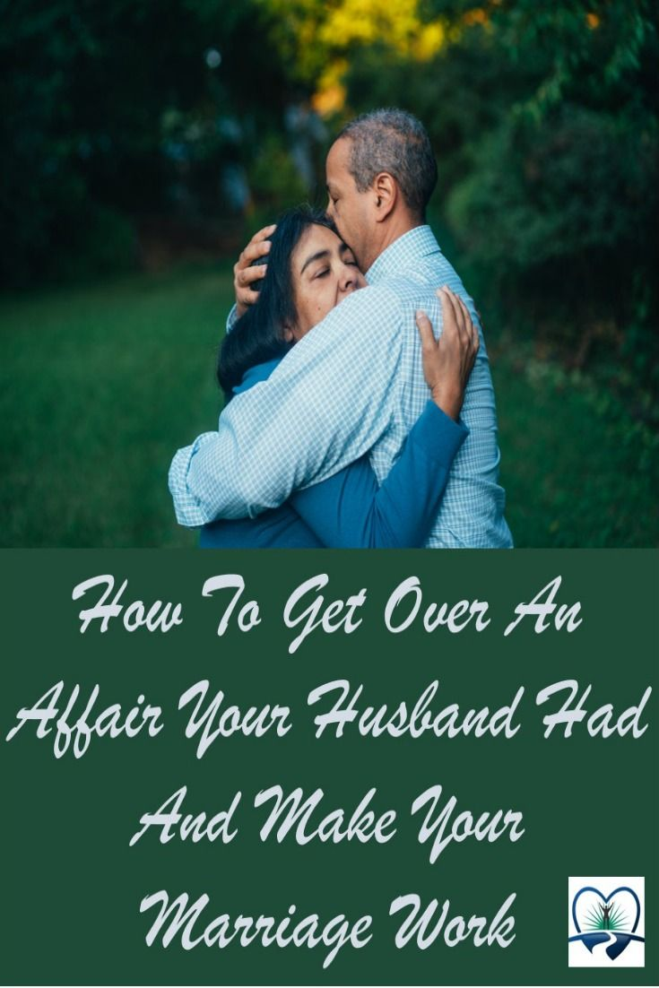 How to get over an affair your husband had and make your