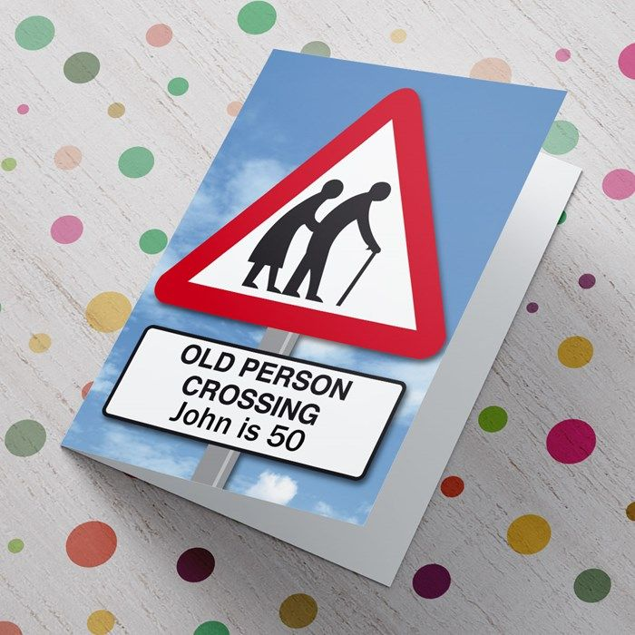 Personalised Card 50th Birthday Old Person Crossing Pinterest