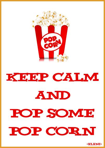☯☮ॐ American Hippie Art ~ KEEP CALM AND POP SOME POP CORN - created by eleni