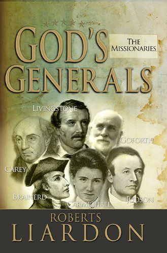 God's Generals: The Missionaries by Liardon Roberts Roberts