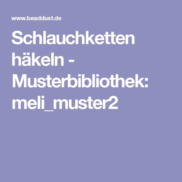 Schlauchketten Häkeln Musterbibliothek Melimuster2 Bastelhexe