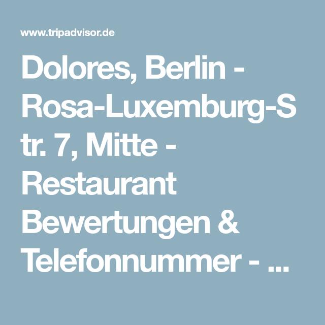 Dolores Berlin Rosa Luxemburg Str 7 Mitte Restaurant Bewertungen Telefonnummer Tripadvisor Berlin Restaurant Berlin Luxemburg