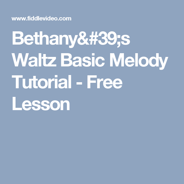Bethany's Waltz Basic Melody Tutorial - Free Lesson