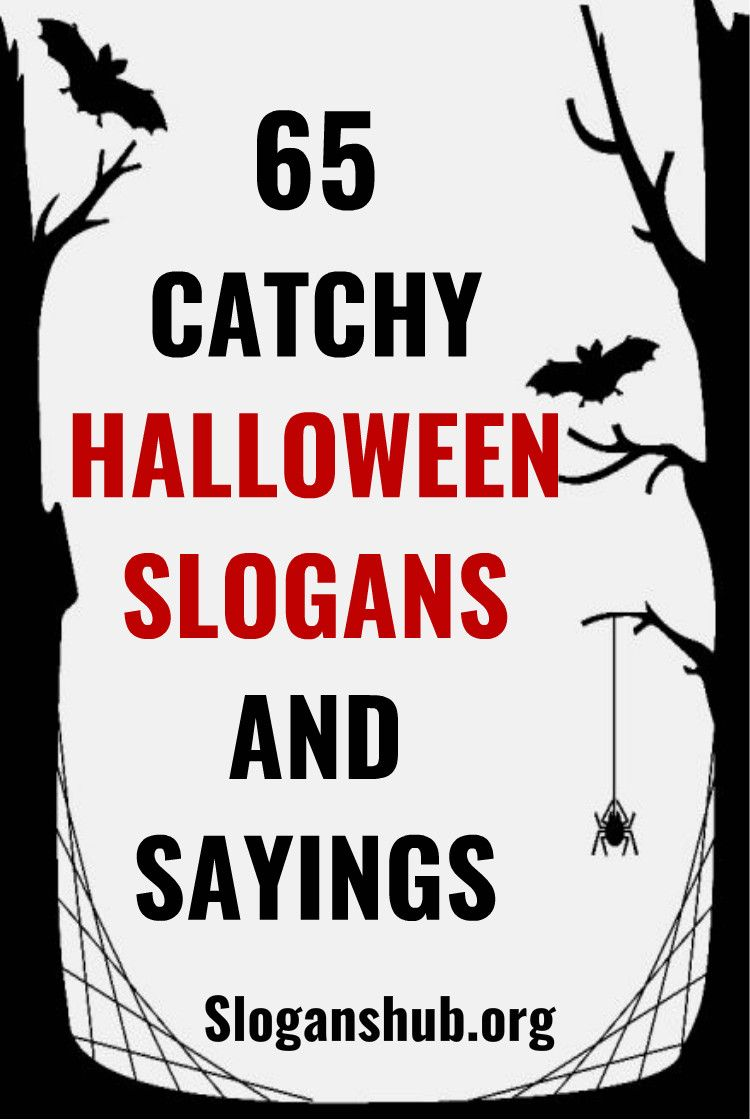 Halloween Phrases.65 Catchy Halloween Slogans And Sayings Slogans Taglines Halloween Halloweenslogans Halloween Phrases Halloween Words Slogan Quote