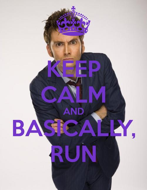 David Tennant. Keep calm and basically run. Doctor Who.