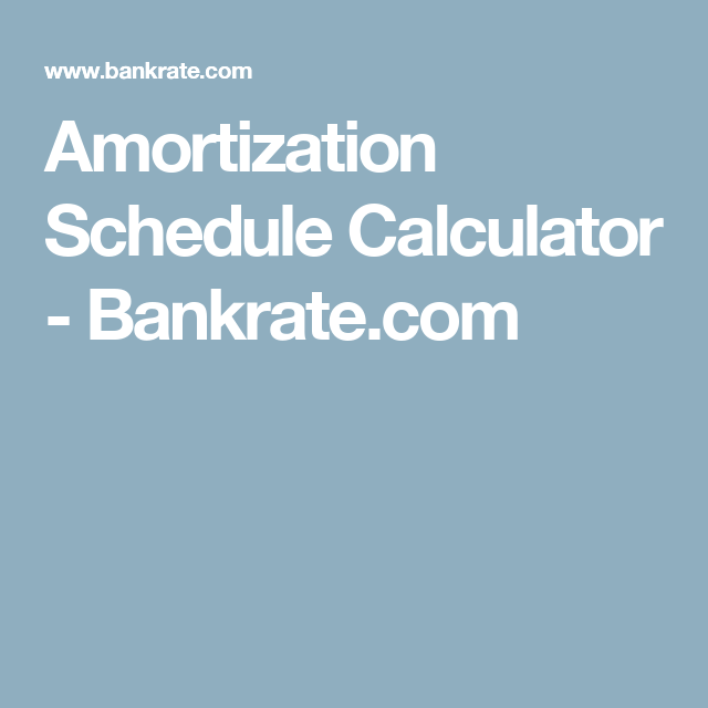 Amortization Schedule Calculator  BankrateCom  Finance