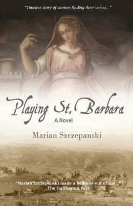 Sharon's Garden of Book Reviews: Five Questions With ... Marian Szczepanski, author of Playing St. Barbara
