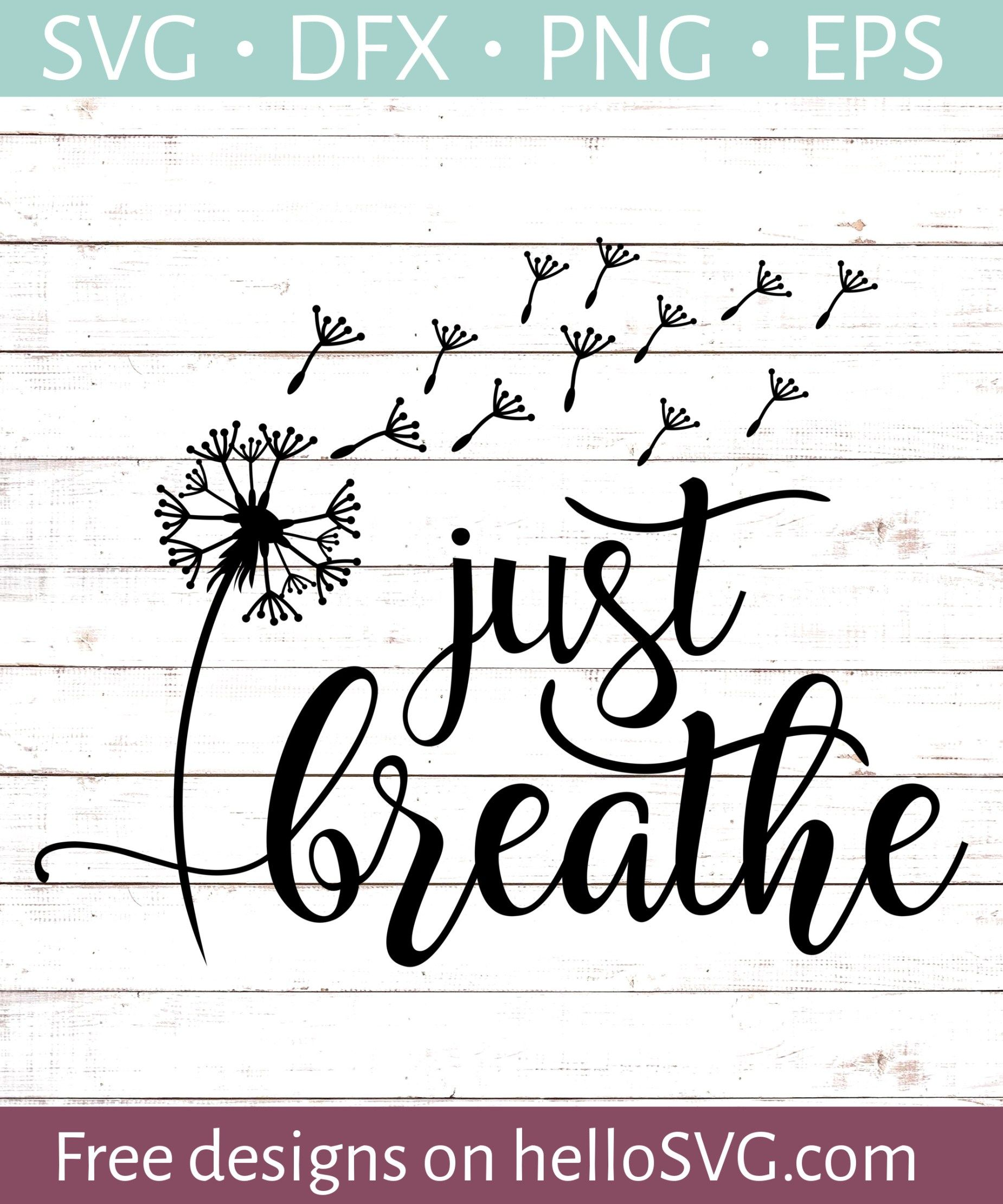 Just Breathe (with Dandelion) SVG Free SVG files