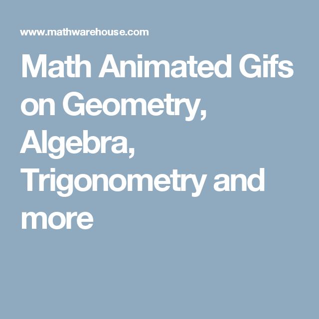 Math Animated Gifs on Geometry, Algebra, Trigonometry and more ...