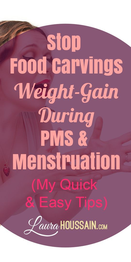 Stop food cravings & weight gain during pms & menstruation