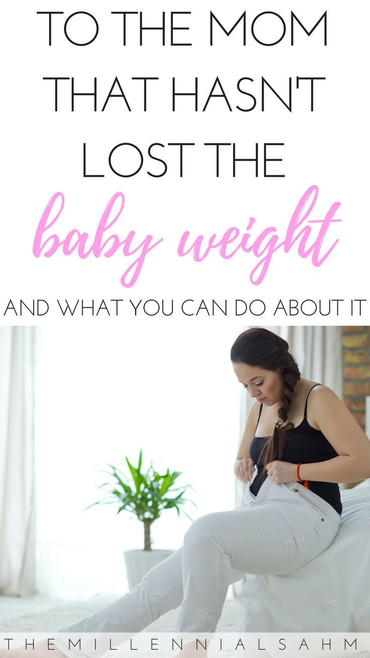 To The Mom That Hasn't Lost The Baby Weight - The ...