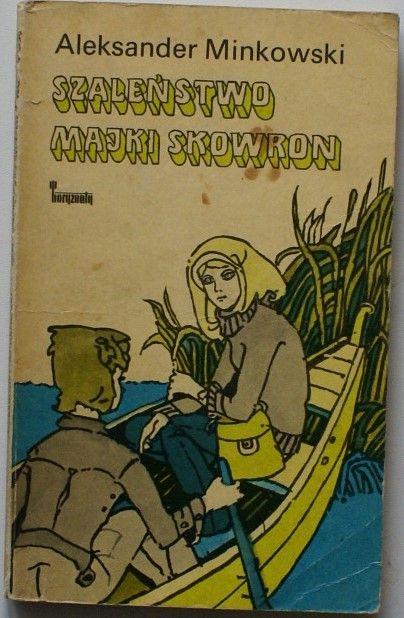 Szalenstwo Majki Skowron Aleksander Minkowski 6619325666 Oficjalne Archiwum Allegro Comic Book Cover Childrens Books Good Old Times