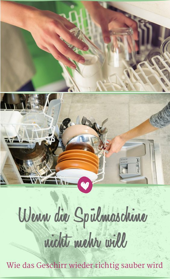 Was Man Tun Kann Wenn Das Geschirr In Der Spülmaschine Nicht Mehr Richtig Sauber Wird