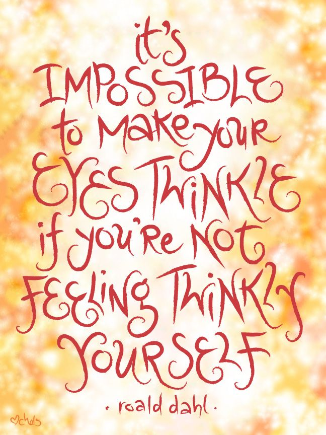 Roald Dahl Quotes Custom It's Impossible To Make Your Eyes Twinkle If You're Not Feeling