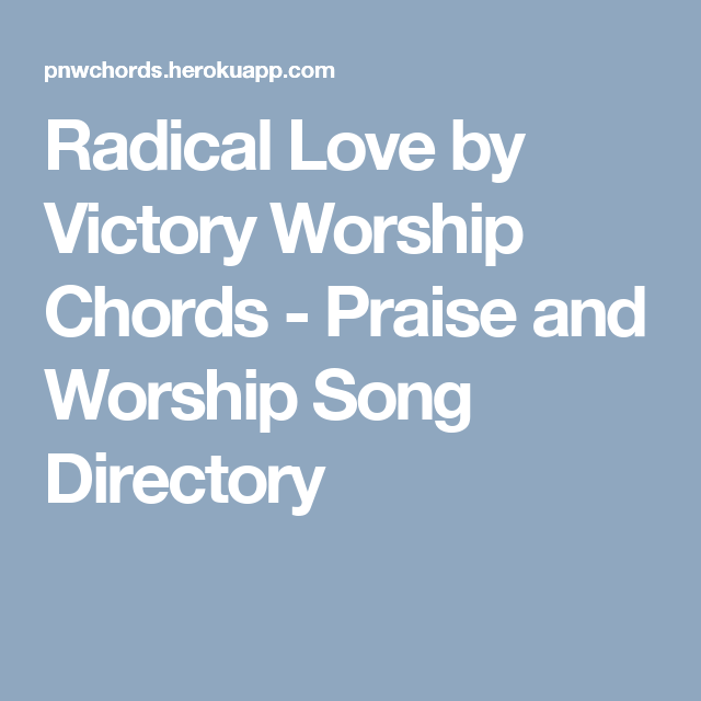 Radical Love by Victory Worship Chords - Praise and Worship Song ...