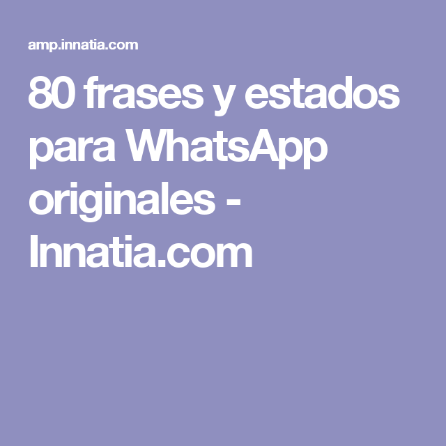 80 Frases Y Estados Para Whatsapp Originales Innatia Com I Like
