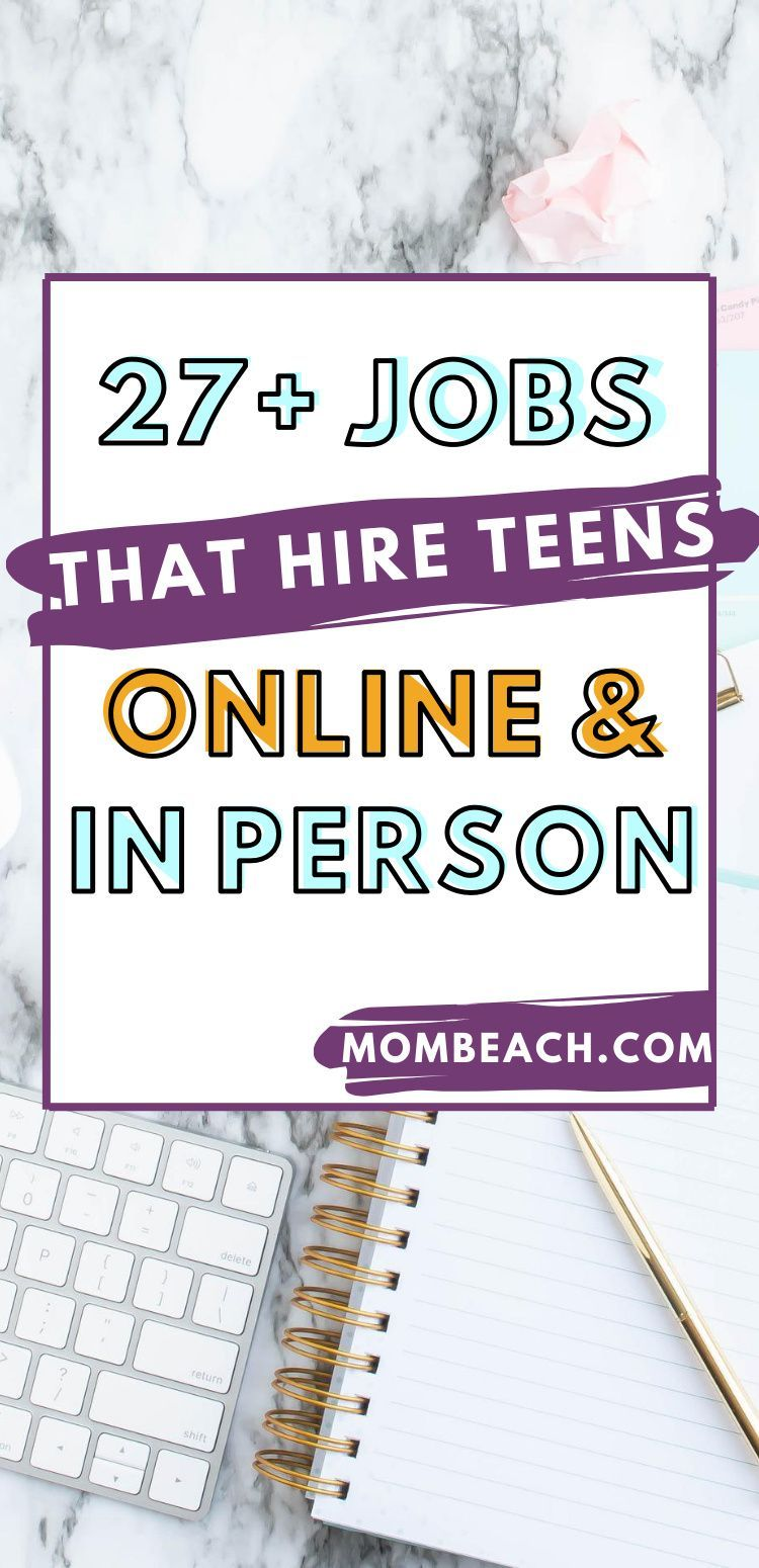 27 Real Jobs That Hire 14 And 15 Years Old Teens In 2020 Online Jobs For Teens Jobs For Teens Teens Online