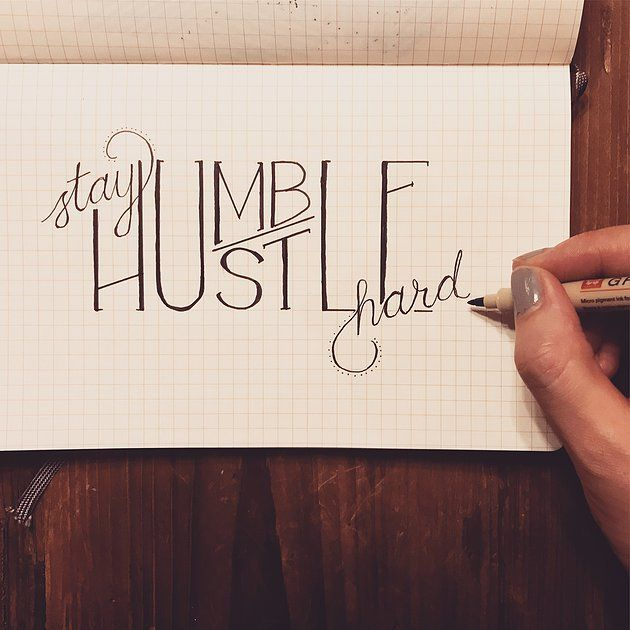 Stay Humble, Hustle Hard. Awesome Typography By Freehand
