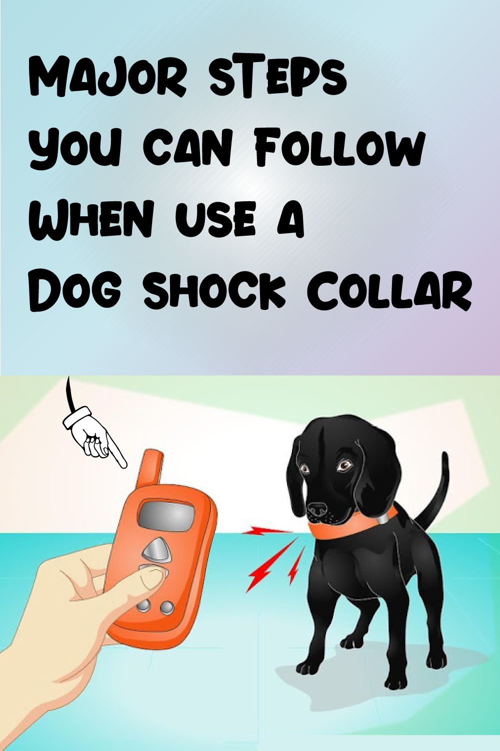 Learn Basic Steps To Know About About The Right Use Of Dog Shock