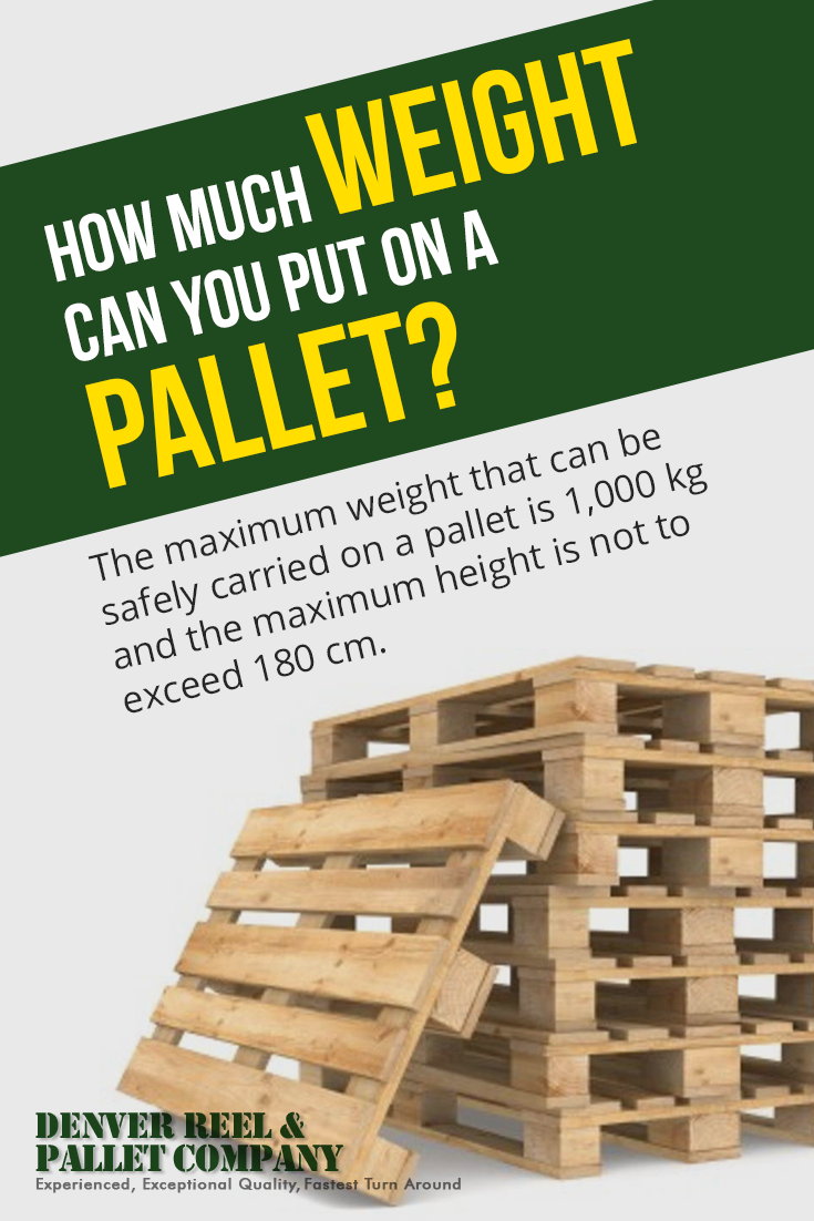 How Much Weight Can You Put On A Pallet The Maximum Weight That