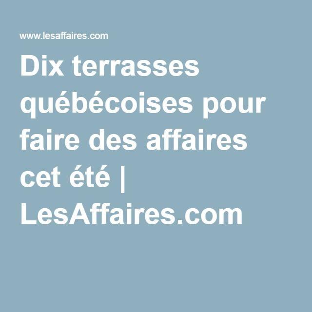 Dix terrasses québécoises pour faire des affaires cet été | LesAffaires.com