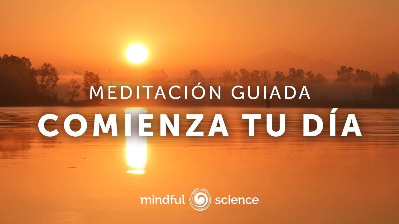 Comienza El Día Con Claridad Calma Y Vitalidad Meditación De La Mañana Guiada Por Jorge Benito Youtube Meditacion Meditaciones Guiadas Aprender A Meditar