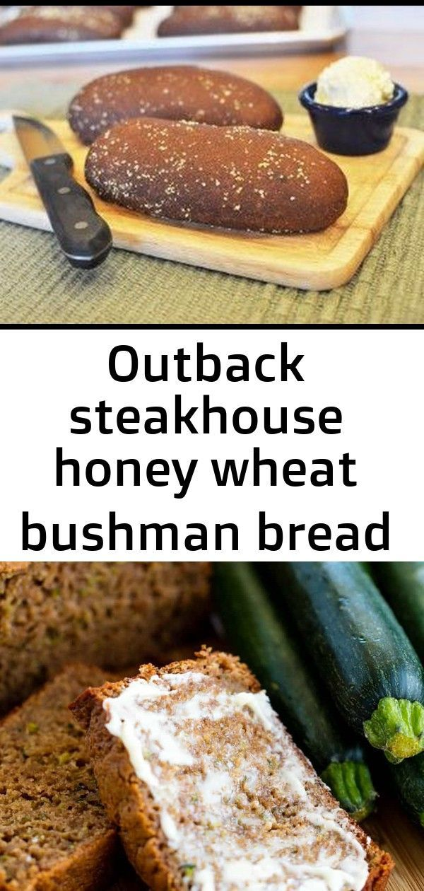 steakhouse honey wheat bushman bread 7 Outback Steakhouse Honey Wheat Bushman Bread copycat recipe by Todd Wilbur Use up all those summer zucchini in this easy and health...