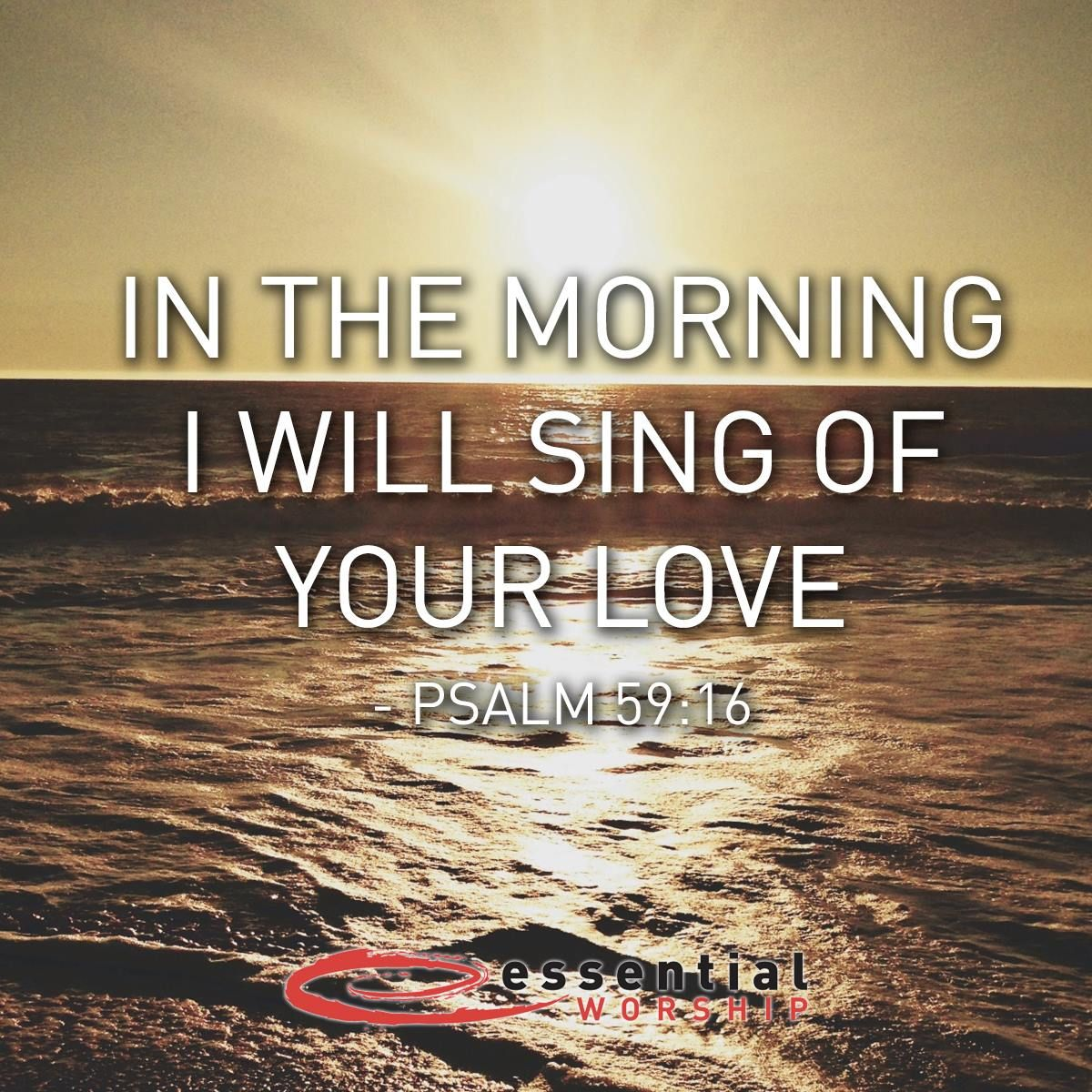 In the morning I will sing of your love