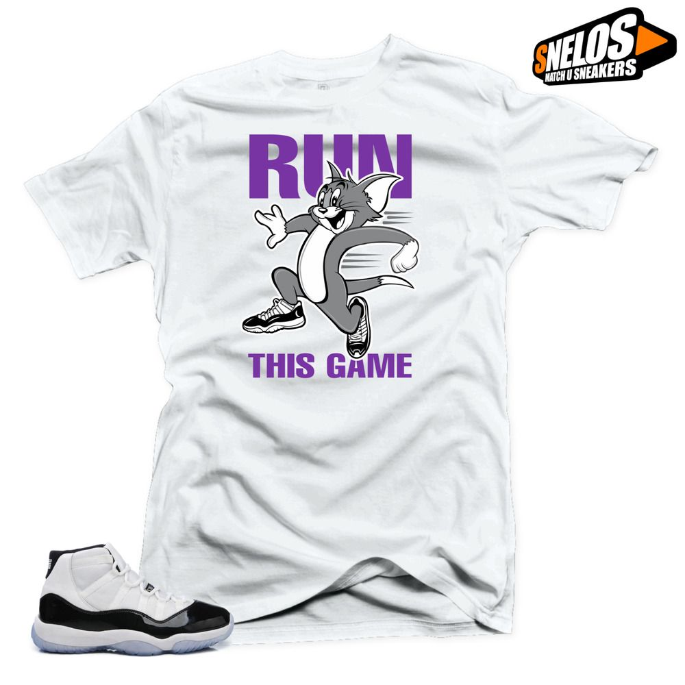 e013bb8a54b90 Shirt to Match Jordan 11 Concord-Run this Game White Tee #SNELOS ...