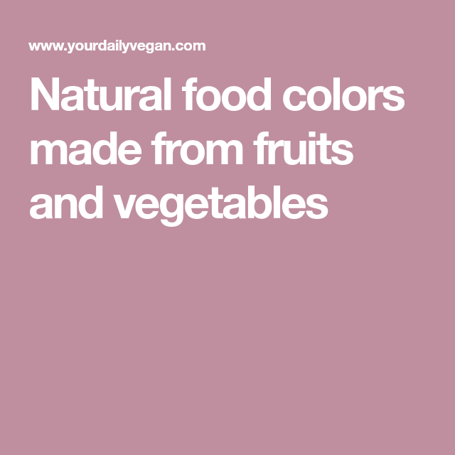 Warning: What You Don\'t Know About Food Colors | Natural food ...