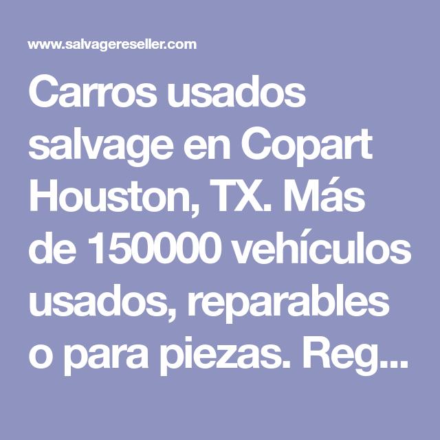 Carros Usados Salvage En Copart Houston, TX. Más De 150000