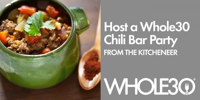Super Bowl Chili Party, Whole30 Style - The Whole30 Program