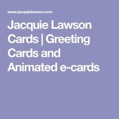 Jacquie lawson cards greeting cards and animated e cards jacquie jacquie lawson cards greeting cards and animated e cards m4hsunfo