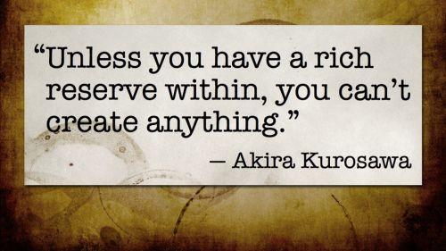Storytelling Advice From Akira Kurosawa Storytelling Words Akira