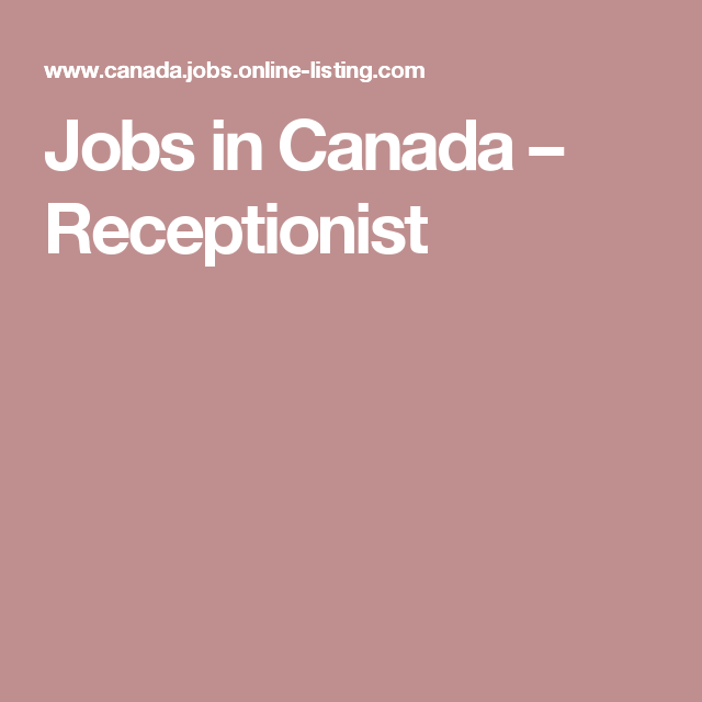 Jobs in Canada – Receptionist