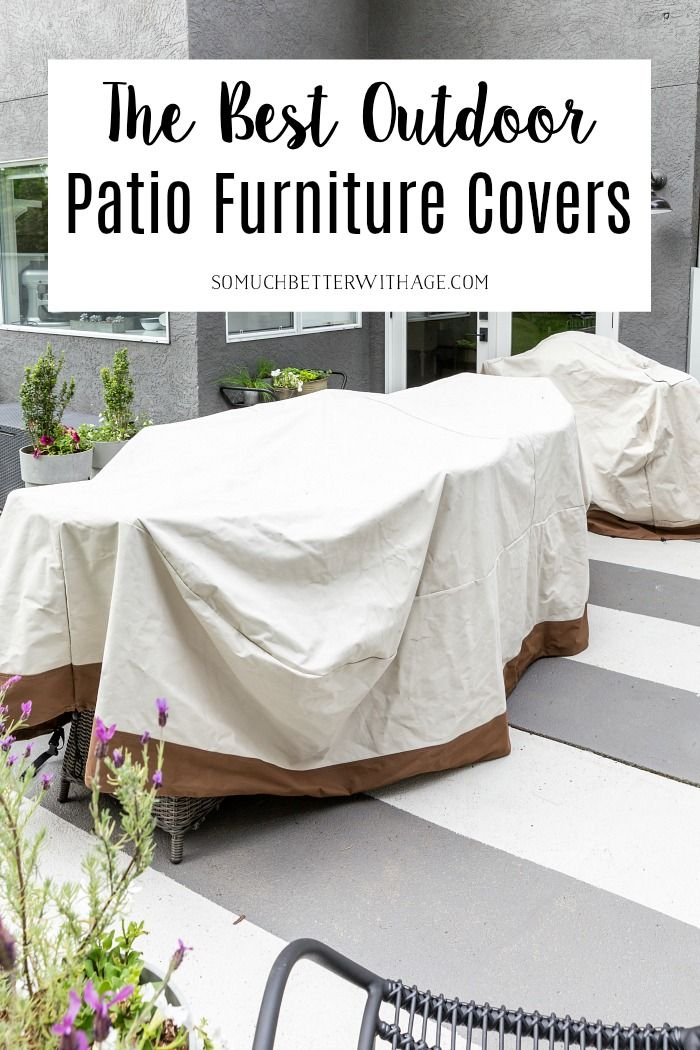 Best Outdoor Patio Furniture Covers | So Much Better With Age