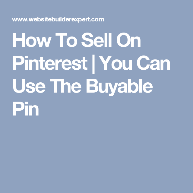 How To Sell On Pinterest | You Can Use The Buyable Pin
