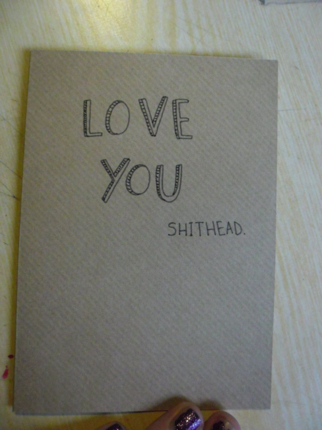 Love you shithead funny cheeky love valentines hand made love you shithead funny cheeky love valentines hand made greetings cards kristyandbryce Image collections